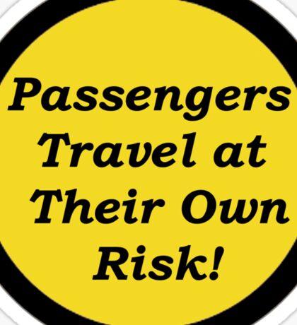 Passengers Travel at Their Own Risk Sticker