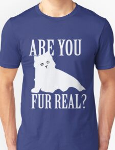 Are You Fur Real T-Shirt