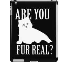Are You Fur Real iPad Case/Skin
