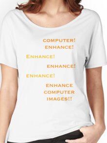 Computer, Enhance!  Women's Relaxed Fit T-Shirt