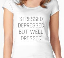 stressed depressed but well dressed Women's Fitted Scoop T-Shirt