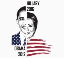 OBAMA 2012 HILLARY 2016 by freerider