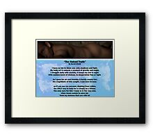 """The Naked Truth"" a poem by David S Dobb Framed Print"