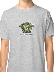 WHAT CUPCAKE? parody Classic T-Shirt