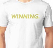 Winning. Unisex T-Shirt