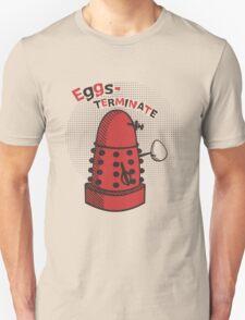 Eggs-TERMINATE! T-Shirt