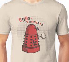 Eggs-TERMINATE! Unisex T-Shirt