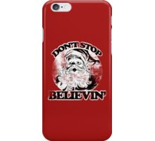 Don't stop believin' Santa Claus for Christmas iPhone Case/Skin