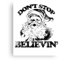Don't stop believin' Santa Claus for Christmas Canvas Print