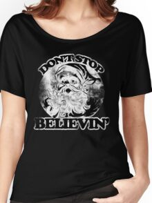Don't stop believin' Santa Claus for Christmas Women's Relaxed Fit T-Shirt