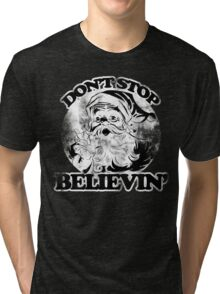 Don't stop believin' Santa Claus for Christmas Tri-blend T-Shirt