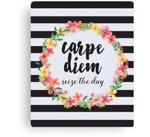 Carpe Diem / Seize The Day Quote  Canvas Print