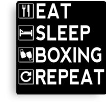 Eat Sleep Boxing Repeat Canvas Print