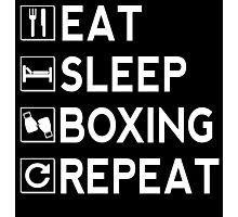 Eat Sleep Boxing Repeat Photographic Print