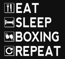 Eat Sleep Boxing Repeat by JohnLucke
