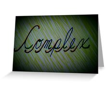 Complexity is Complex Greeting Card