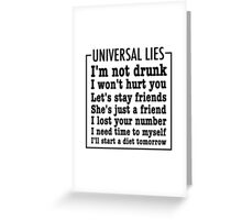 Universal Lies Greeting Card