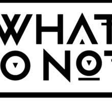 what so not  Sticker