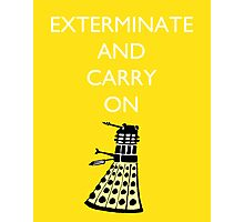 Exterminate and Carry On - Yellow Photographic Print