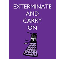 Extermine and Carry On - Plum Photographic Print
