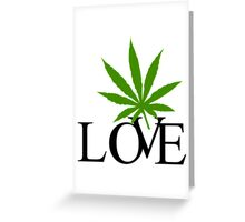 Love Marijuana Greeting Card