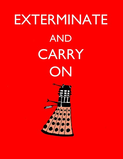 Exterminate and Carry On - Red by cheers2geeks