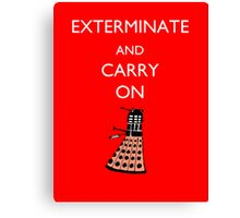 Exterminate and Carry On - Red Canvas Print