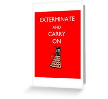 Exterminate and Carry On - Red Greeting Card