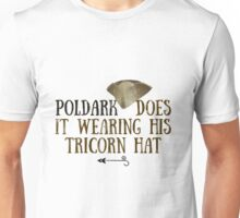 Poldark does it in a tricorn hat Unisex T-Shirt