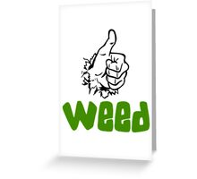 I Love Weed Greeting Card