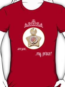 Are you my Prince? T-Shirt