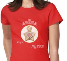 Are you my Prince? Womens Fitted T-Shirt