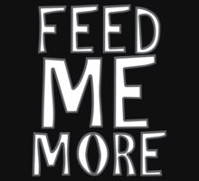Feed Me More by baileex3