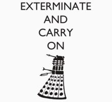 Exterminate and Carry On - Light Tee by cheers2geeks