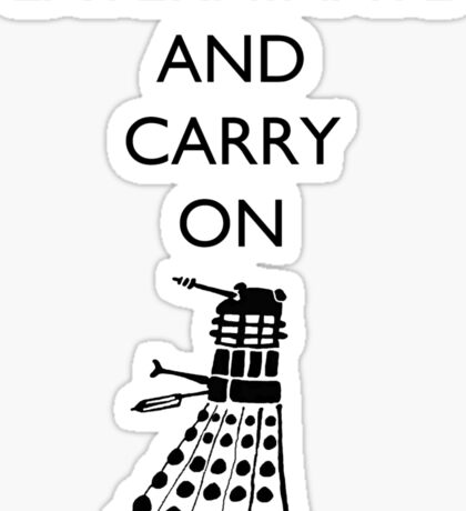 Exterminate and Carry On - Light Tee Sticker