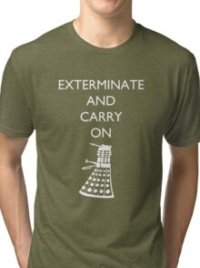 Exterminate and Carry On - Dark Tee Tri-blend T-Shirt