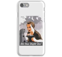 It's Our Fight Too -- Rosie The Riveter iPhone Case/Skin