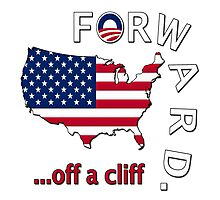 "Anti Obama ""Forward Off A Cliff"" Photographic Print"