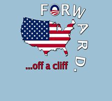 "Anti Obama ""Forward Off A Cliff"" Unisex T-Shirt"