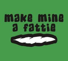 """Make Mine A Fattie"" Weed by MarijuanaTshirt"