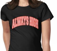"""ALWAYSHIGH"" Weed Womens Fitted T-Shirt"