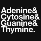 Adenine & Cytosine & Guanine & Thymine. - white design by M Dean Jones