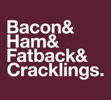 Bacon & Ham & Fatback & Cracklings. - white design T-Shirt
