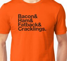 Bacon & Ham & Fatback & Cracklings. - black design Unisex T-Shirt