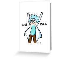 Tiny Rick!! Greeting Card