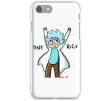 Tiny Rick!! iPhone Case/Skin