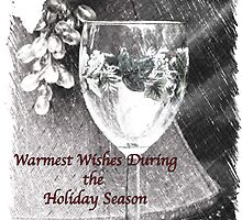 Warmest Wishes During the Holiday Season by Sherry Hallemeier