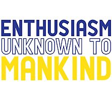 Enthusiasm Unknown to Mankind Photographic Print