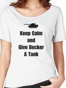 Keep Calm and Give Becker a Tank Women's Relaxed Fit T-Shirt