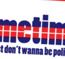 I don't wanna be polite to you Sticker